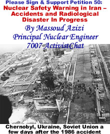 Nuclear Safety Warning in Iran – Accidents and Radiological Disaster In Progress By Massoud Azizi (Principal Nuclear Engineer)
